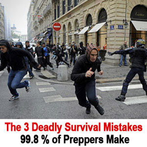 the 3 deadly survival mistakes 99.8% of Preppers Make